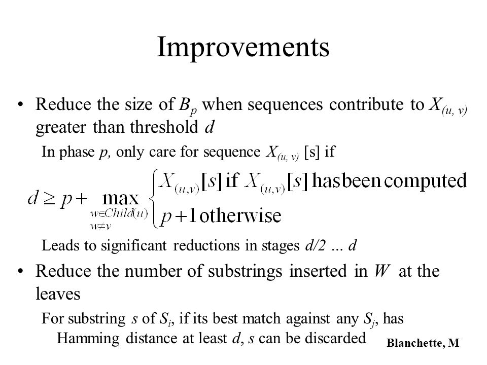 Improvements Reduce the size of Bp when sequences contribute to X(u, v) greater than threshold d. In phase p, only care for sequence X(u, v) [s] if.